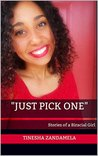 """""""Just Pick One"""": Stories of a Biracial Girl"""