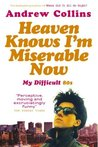 Heaven Knows I'm Miserable Now: My Difficult 80s