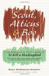"Scout, Atticus, and Boo: A Celebration of Fifty Years of ""To Kill a Mockingbird"""