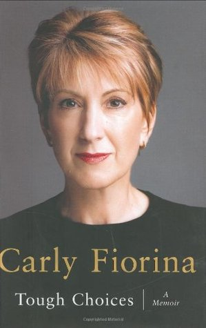 Tough Choices by Carly Fiorina