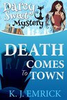 Death Comes to Town (Darcy Sweet, #1)