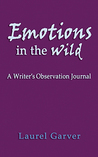 Emotions in the Wild: A Writer's Observation Journal