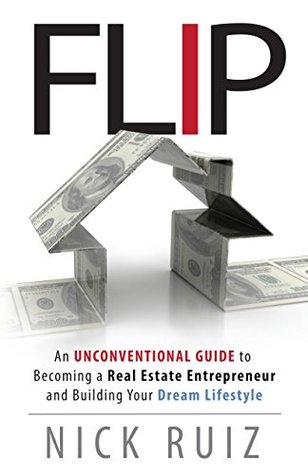 Flip an unconventional guide to becoming a real estate for Become a house flipper