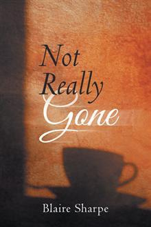 Not Really Gone by Blaire Sharpe
