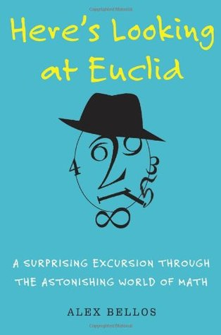 Here's Looking at Euclid: A Surprising Excursion Through the Astonishing World of Math