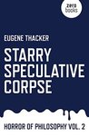 Starry Speculative Corpse (Horror of Philosophy, #2)