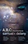 A, B, C: Three Short Novels: The Jewels of Aptor, The Ballad of Beta-2, They Fly at Ciron