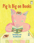 Pig is Big on Books by Douglas Florian