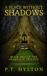 A Place Without Shadows (Deadlock Trilogy, #2)