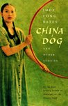 China Dog: And Other Stories