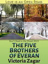 The Five Brothers of Everan (Love Is An Open Road)