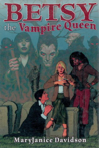 Betsy the Vampire Queen by MaryJanice Davidson