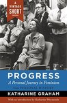 Progress: A Personal Journey in Feminism (A Vintage Short)
