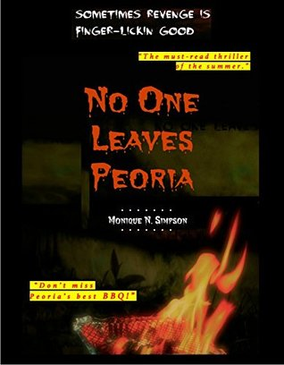 No One Leaves Peoria: Preview of Summer Thriller Novel  by  Monique N. Simpson