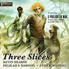 Three Slices (The Iron Druid Chronicles, #7.5)