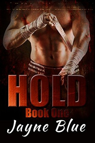 Hold 1 (Hold Trilogy, #1)