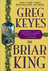 The Briar King (Kingdoms of Thorn and Bone, #1)