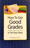 How To Get Good Grades In Ten Easy Steps