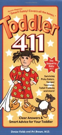 Toddler 411 by Denise Fields