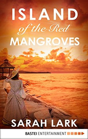 Island of the Red Mangroves (Carribean Islands Saga Book 2)