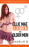 Ellie Mae, Obsessed with Older Men