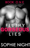 Filthy Gorgeous Lies I (Filthy Gorgeous Lies, #1)