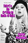 There's No Crying in Rock-n-Roll by Sasha Marshall