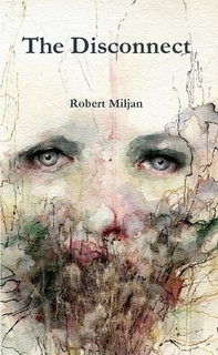 The Disconnect by Robert Miljan