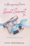 The Moneypenny Diaries: Secret Servant (The Moneypenny Diaries, #2)