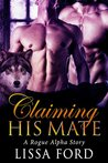 Claiming His Mate by Lissa Ford