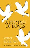 A Pitying of Doves: A Birder Murder Mystery