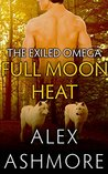 Full Moon Heat (The Exiled Omega #2)