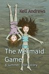 The Mermaid Game: A summer short story