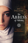 The Abbess of Whitby by Jill Dalladay