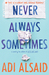Never Always Sometimes by Adi Alsaid