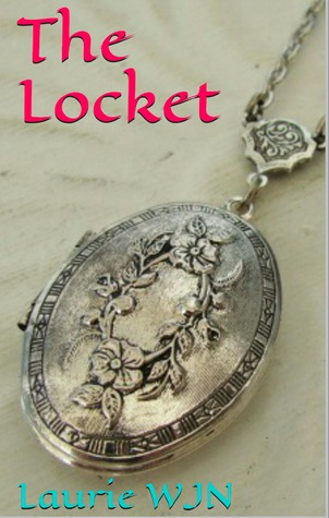 The Locket by Laurie W.J.N.