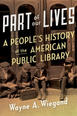 Part of Our Lives: A People's History of the American Public Library