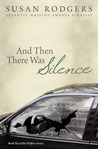 And Then There Was Silence by Susan  Rodgers