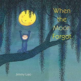 When the Moon Forgot by Jimmy Liao