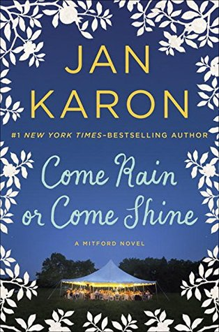 Come Rain or Come Shine (Mitford Years, #11)