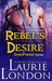 Rebel's Desire by Laurie London