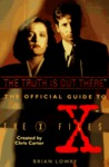 The Truth Is Out There: The Official Guide to the X Files, Volume One