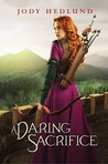 Cover of A Daring Sacrifice (An Uncertain Choice, #2)
