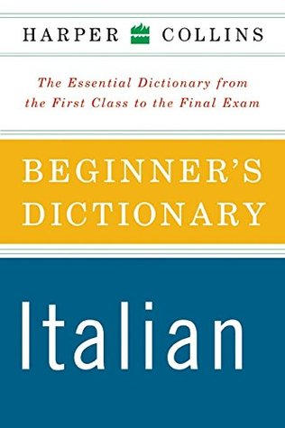 HarperCollins Beginner's Italian Dictionary by Michela Clari