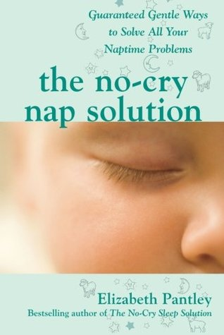 The No-Cry Nap Solution by Elizabeth Pantley