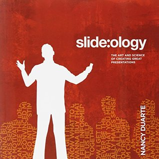 Slide: ology: The Art and Science of Creating Great Presentations