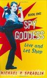 Live and Let Shop (Spy Goddess, #1)