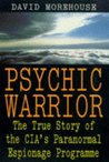 Psychic Warrior: True Story Of The Cia's Paranormal Espionage Programme