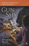 Gun Shy (Raine Stockton Dog Mysteries, #3)