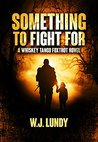 Something To Fight For (Whiskey Tango Foxtrot, #5)